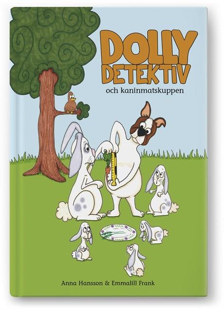 Dolly Detektiv och kaninmatskuppen av Anna Hansson