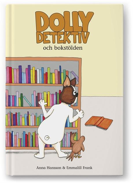 Dolly Detektiv och bokstölden av Anna Hansson