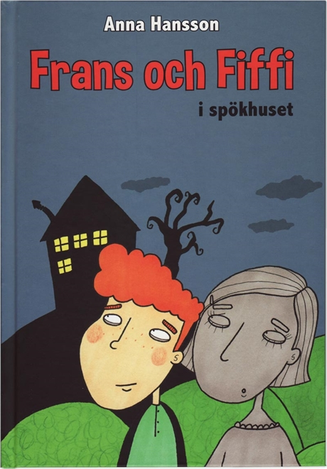Frans och Fiffi i spökhuset av Anna Hansson