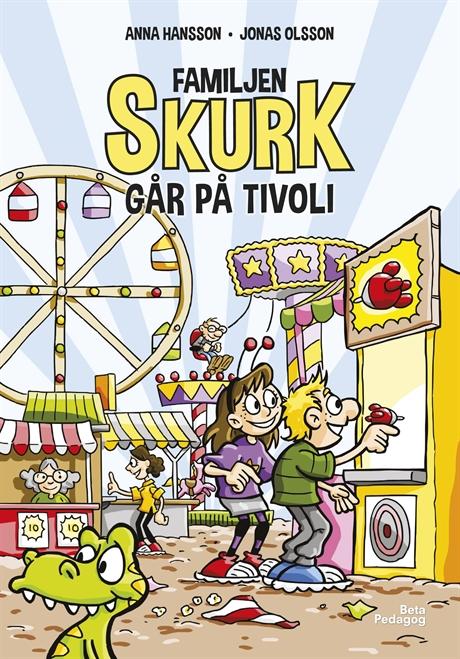 Familjen Skurk går på tivoli av Anna Hansson