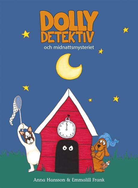 Dolly Detektiv och midnattsmysteriet av Anna Hansson