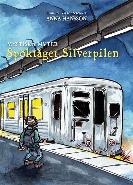 Spöktåget Silverpilen av Anna Hansson